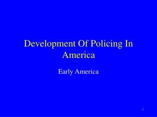 Development Of Policing In America