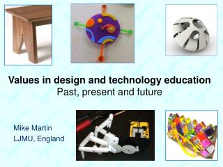 Values in design and technology education Past, present and future