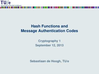 Hash Functions and Message Authentication Codes