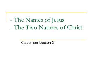 - The Names of Jesus - The Two Natures of Christ