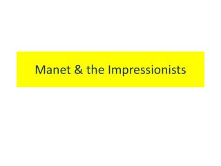 Manet & the Impressionists