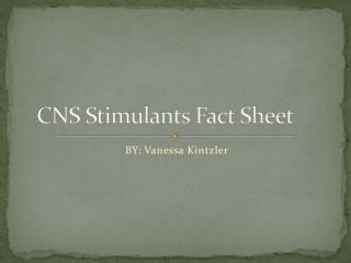 CNS Stimulants Fact Sheet