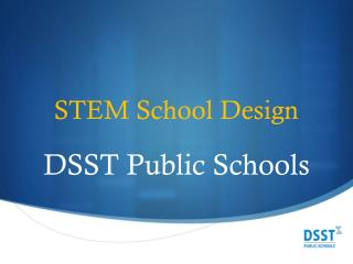 STEM School Design  DSST Public Schools