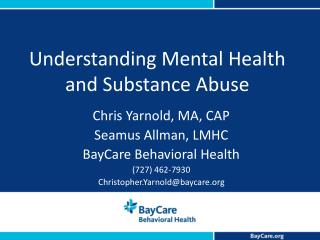 Understanding Mental Health and Substance Abuse