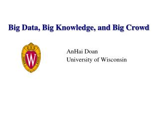 Big Data, Big Knowledge, and Big Crowd