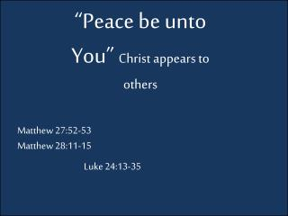 """""""Peace be unto You"""" Christ appears to others"""