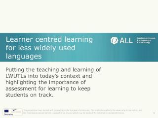 Learner centred learning for less widely used languages