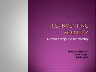Re-inventing mobility