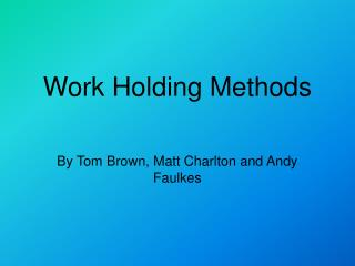 Work Holding Methods