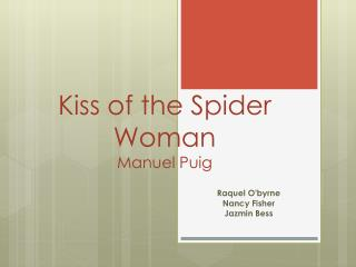 Kiss of the Spider Woman Manuel  Puig