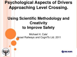 Psychological Aspects of Drivers  Approaching Level Crossing.