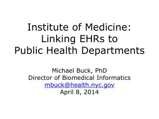Institute of Medicine: Linking  EHRs  to Public  Health Departments