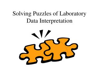 Solving Puzzles of Laboratory Data Interpretation