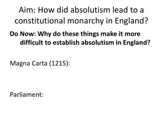 Aim: How did absolutism lead to a constitutional monarchy in England?