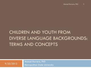 Children and Youth from Diverse Language Backgrounds: Terms and Concepts