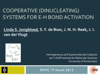 Cooperative  ( Dinucleating ) systems  for  E-H Bond  activation