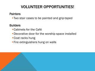 VOLUNTEER OPPORTUNITIES!