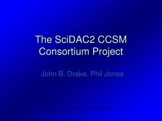 The SciDAC2 CCSM Consortium Project