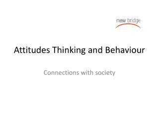 Attitudes Thinking and Behaviour