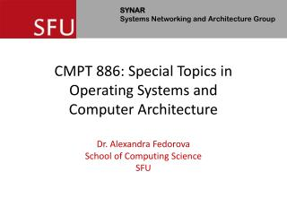 CMPT 886: Special Topics in Operating Systems and Computer Architecture