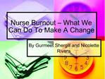 Nurse Burnout   What We Can Do To Make A Change