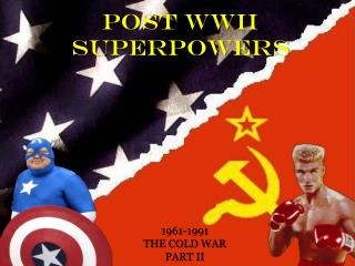 POST WWII SUPERPOWERS