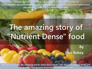 The amazing story of Nutrient Dense food.