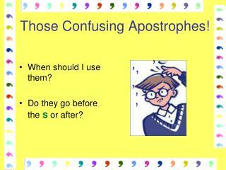 Those Confusing Apostrophes!