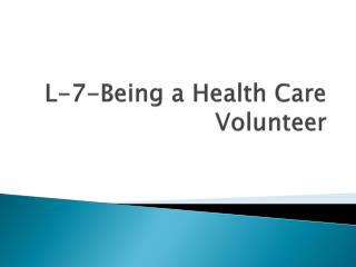 L-7-Being a Health Care Volunteer