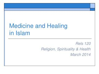 Medicine and Healing in Islam