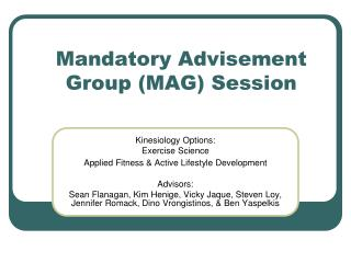 Mandatory Advisement Group (MAG) Session