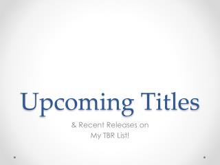 Upcoming Titles