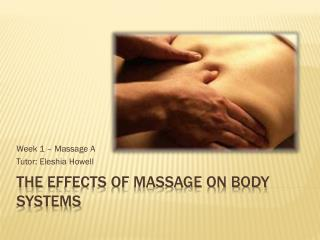 The  E ffects of Massage on Body Systems