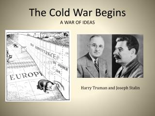 The Cold War Begins A WAR OF IDEAS