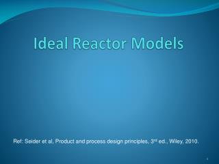 Ideal Reactor Models