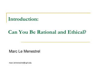 Introduction:  Can You Be Rational and Ethical?