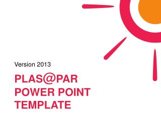 PLAS @ PAR  Power point template