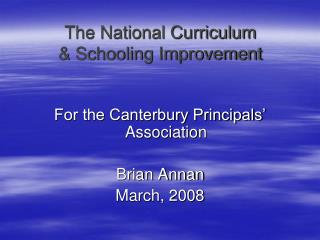 The National Curriculum  & Schooling Improvement
