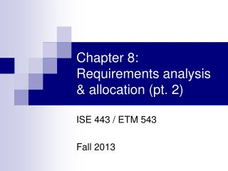 Chapter 8: Requirements analysis & allocation (pt.  2)