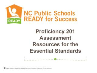 Proficiency 201 Assessment Resources for the Essential Standards