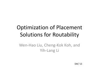 Optimization of Placement Solutions for  Routability