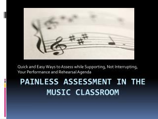 Painless Assessment in the Music Classroom
