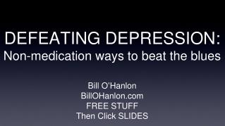 DEFEATING DEPRESSION: Non-medication ways to beat the blues