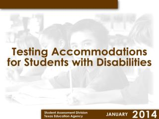 Where do we look for accommodation information for TAKS,  TAKS Accommodated,  & TAKS-M?