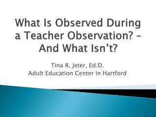 What Is Observed During a Teacher Observation? – And What Isn't?