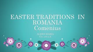 EASTER TRADITIONS  IN ROMANIA Comenius
