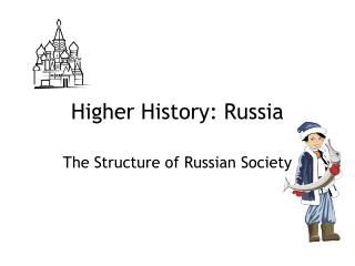 Higher History :  Russia