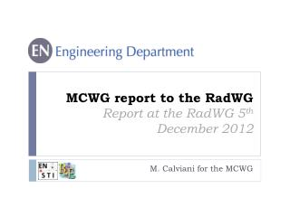 MCWG report to the  RadWG Report at the  RadWG  5 th  December 2012