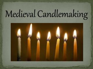 Medieval  Candlemaking