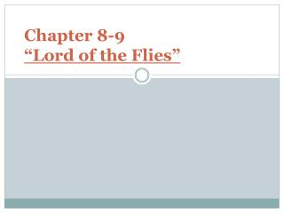 "Chapter 8-9 ""Lord of the Flies"""